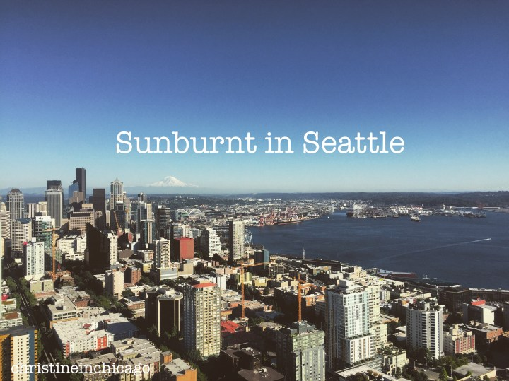 Sunburnt in Seattle