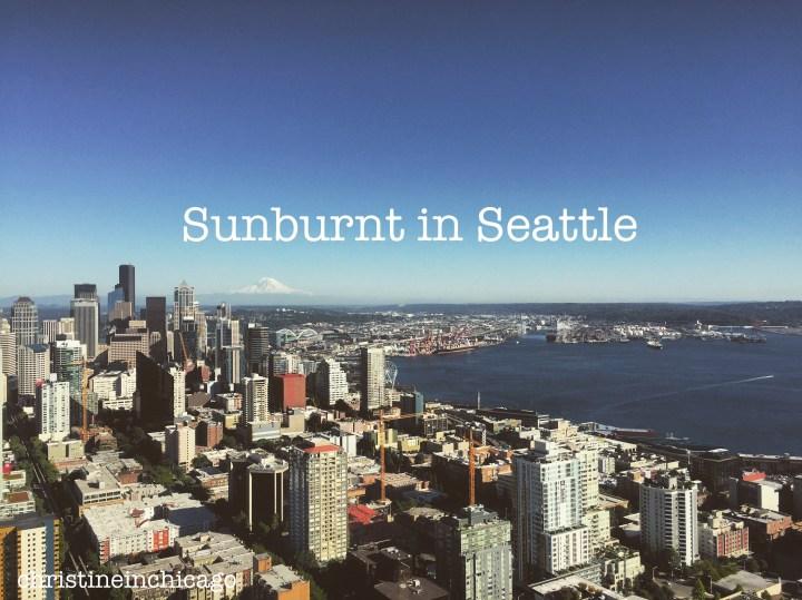 Sunburnt in Seattle